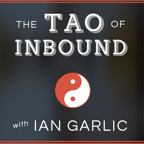 Tao of Inbound | Inbound Marketing Podcast | Philosophy of Marketing